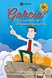 García, las aventuras de un Autónomo Anónimo.: Un viaje empresarial por las experiencias de...