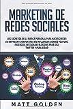 Marketing de redes sociales: Los secretos de la marca personal para hacer crecer su empresa y...